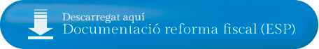 Descarregat aqui documentacio reforma fiscal