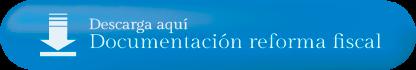 Descarga documentacion pdf y consejos reforma fiscal